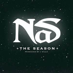 """Nas Debuts """"The Season"""" Produced by JDilla"""